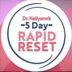 Program DVD: 5 Day Rapid Reset with Dr. Kellyann