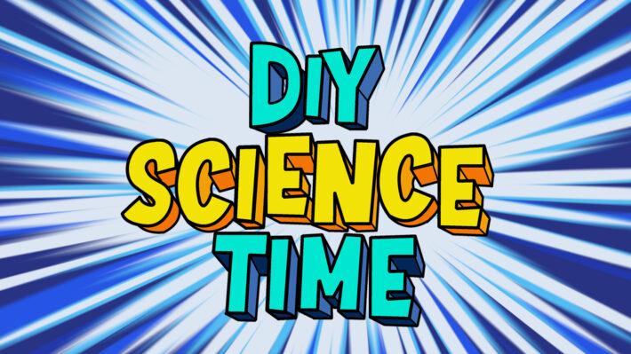 DIY Science Time
